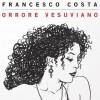L' Orrore di Francesco Costa