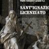 """Alla libreria """"iocisto"""" presenta """"Sant'Ignazio Licenziato"""""""