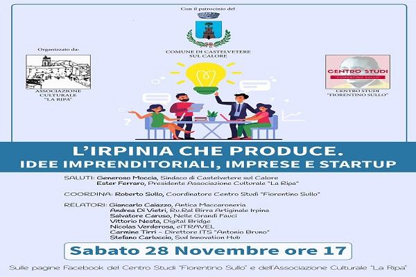 L'IRPINIA CHE PRODUCE. IDEE IMPRENDITORIALI, IMPRESE E START UP