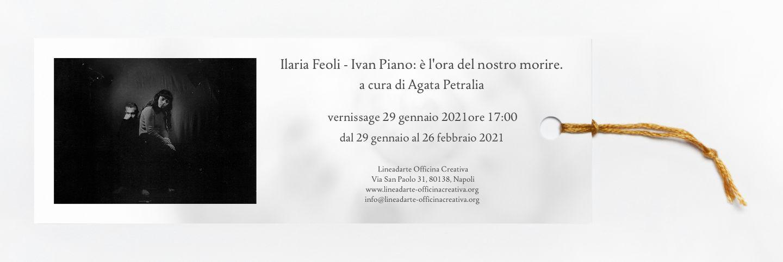 Ilaria Feoli - Ivan Piano è l'ora del nostro morire. invito cartaceo